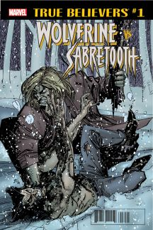 True Believers: Wolverine Vs. Sabretooth #1