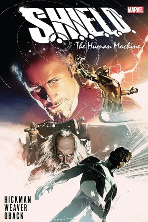 S.H.I.E.L.D. By Hickman & Weaver: The Human Machine (Trade Paperback)