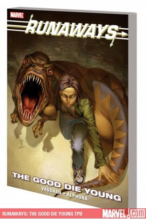 Runaways: The Good Die Young (Trade Paperback)