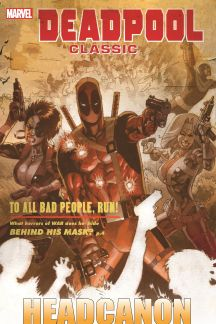 Deadpool Classic Vol. 17: Headcanon (Trade Paperback)