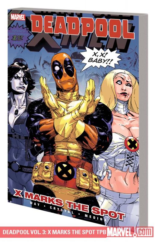 Deadpool Vol. 3: X Marks the Spot (Trade Paperback)