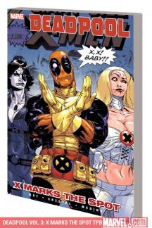 Deadpool Vol. 3: X Marks the Spot (Trade Paperback)