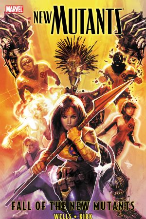 New Mutants Vol. 3: Fall of the New Mutants (Trade Paperback)