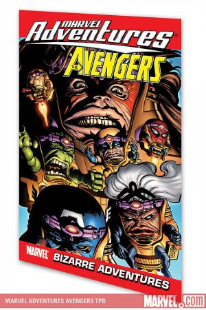 Marvel Adventures the Avengers Vol. 3: Bizarre Adventures (2007)