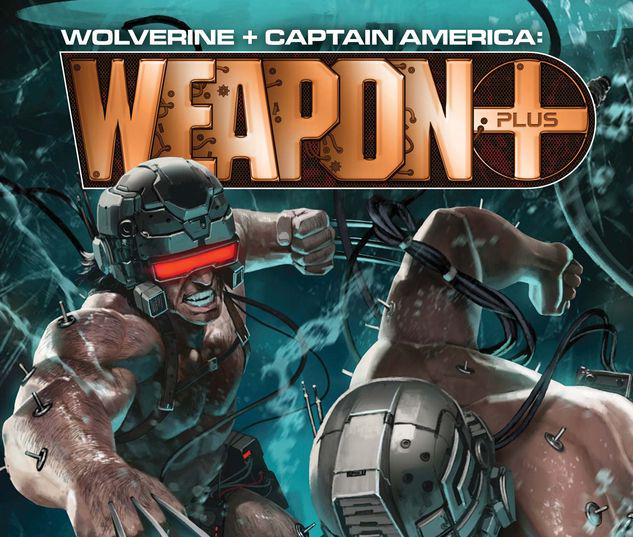WOLVERINE & CAPTAIN AMERICA: WEAPON PLUS 1 #1