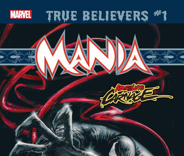 TRUE BELIEVERS: ABSOLUTE CARNAGE - MANIA 1 #1