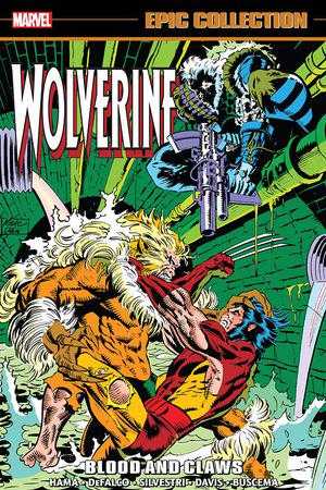 Wolverine Epic Collection: Blood And Claws (Trade Paperback)