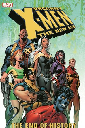 Uncanny X-Men - The New Age Vol. 1: The End of History (Trade Paperback)