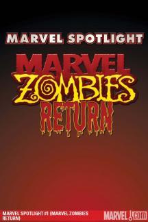 Marvel Spotlight (2005) #45 (MARVEL ZOMBIES RETURN)