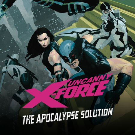 Uncanny X-Force: The Apocalypse Solution (2011)
