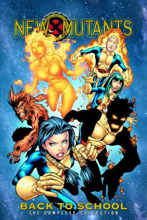 New Mutants: Back to School - The Complete Collection (Trade Paperback)