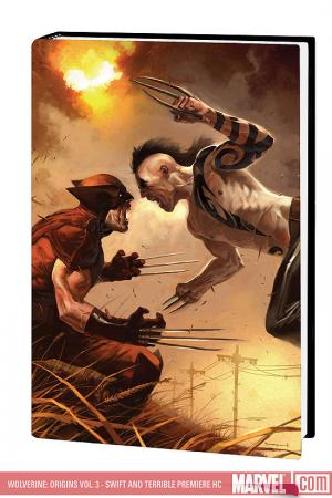 Wolverine: Origins Vol. 3 - Swift and Terrible Premiere (Hardcover)