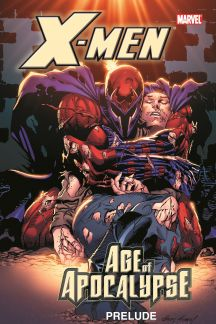 X-Men: Prelude to Age of Apocalypse (Trade Paperback)