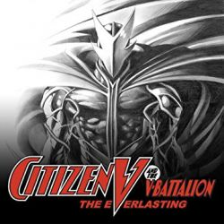 Citizen V and the V-Battalion: The Everlasting