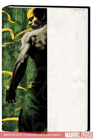 Immortal Iron Fist Vol. 2: The Seven Capital Cities of Heaven Premiere (Hardcover)