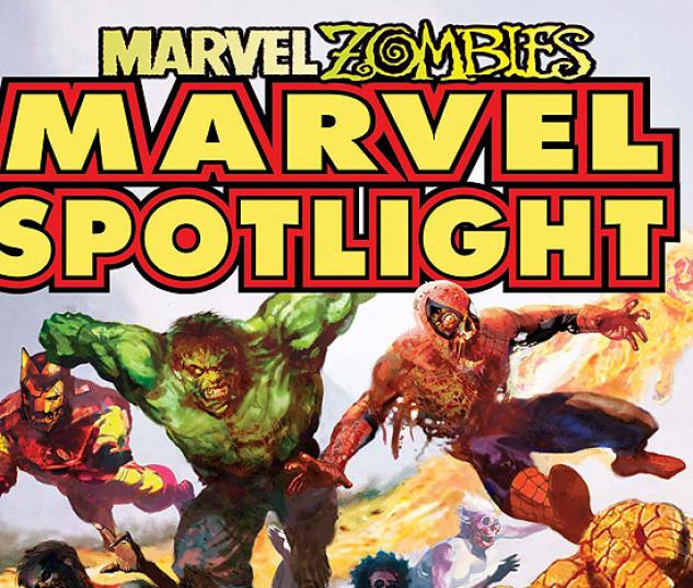 MARVEL SPOTLIGHT: MARVEL ZOMBIES #1