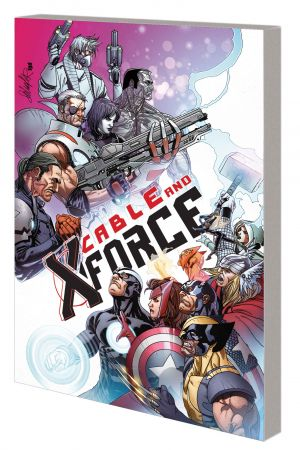 CABLE AND X-FORCE VOL. 3: THIS WON'T END WELL TPB  (Trade Paperback)