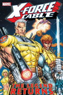 X-Force & Cable Vol. 1: The Legend Returns (Trade Paperback)