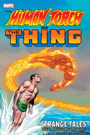 The Human Torch & The Thing: Strange Tales - The Complete Collection (Trade Paperback)