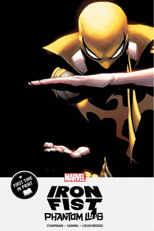 Iron Fist: Phantom Limb (Trade Paperback)