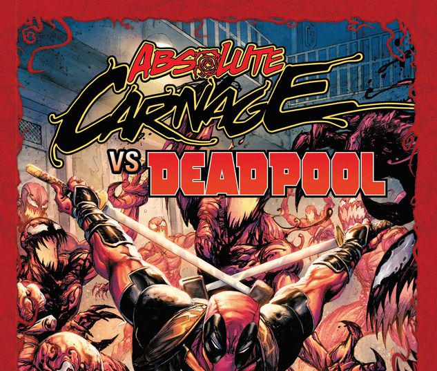 ABSOLUTE CARNAGE VS. DEADPOOL TPB #1