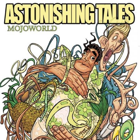 ASTONISHING TALES: MOJOWORLD (2009)