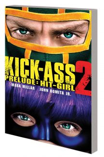 Kick-Ass 2 Prelude: Hit-Girl (Trade Paperback)