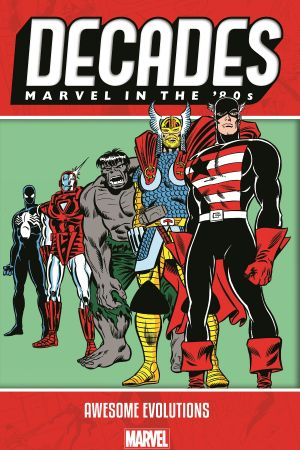 Decades: Marvel in The '80s - Awesome Evolutions (Trade Paperback)