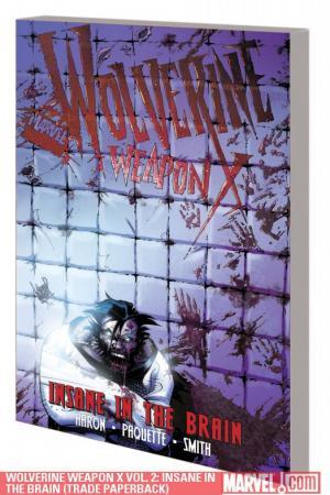 Wolverine Weapon X Vol. 2: Insane in the Brain (2010)