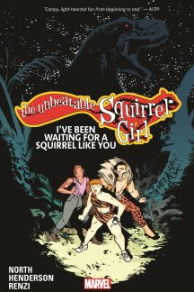 The Unbeatable Squirrel Girl Vol. 7: I've Been Waiting For A Squirrel Like You (Trade Paperback)