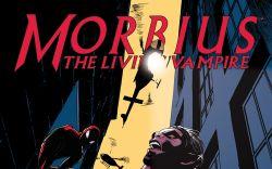 MORBIUS: THE LIVING VAMPIRE 7 (NOW)