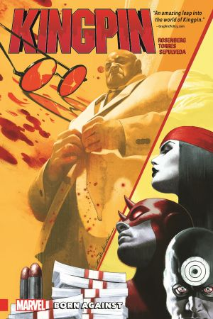 Kingpin: Born Against (Trade Paperback)