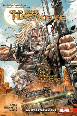 Old Man Hawkeye Vol. 1: An Eye For An Eye (Trade Paperback)