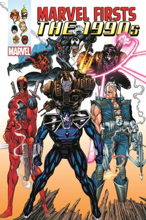 Marvel Firsts: The 1990s (Hardcover)