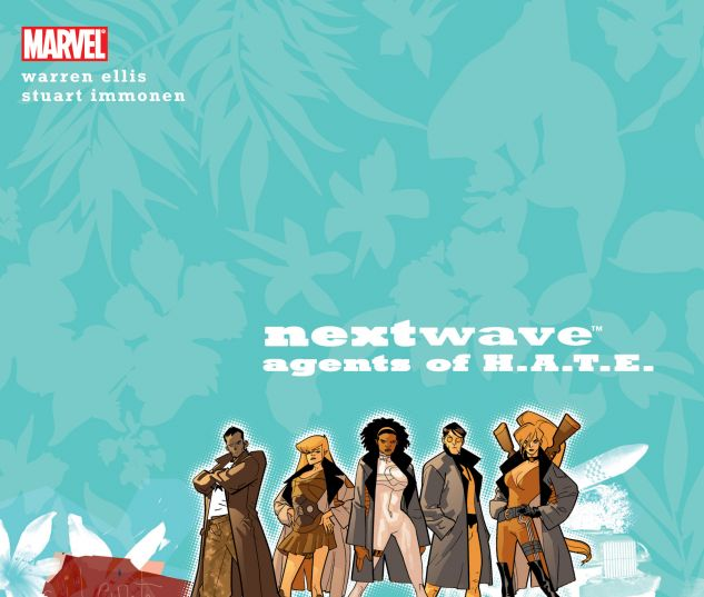 NEXTWAVE: AGENTS OF H.A.T.E. VOL. 1 - THIS IS WHAT THEY WANT 0 cover