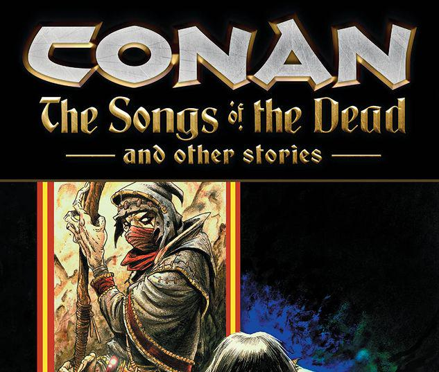 CONAN: THE SONGS OF THE DEAD AND OTHER STORIES TPB #1