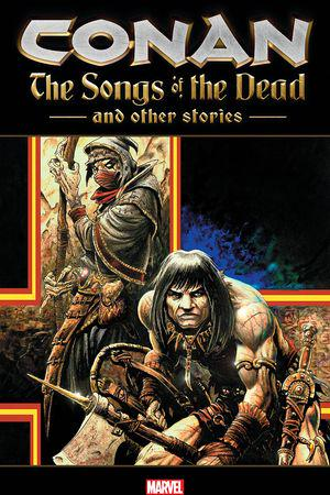 Conan: The Songs Of The Dead And Other Stories (Trade Paperback)