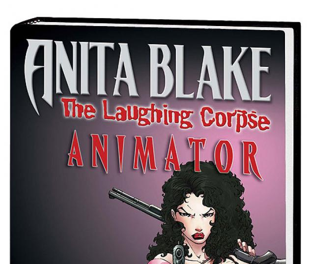 ANITA BLAKE, VAMPIRE HUNTER: THE LAUGHING CORPSE BOOK 1 - ANIMATOR PREMIERE HC #0