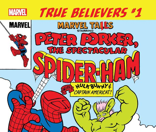 TRUE BELIEVERS: MARVEL TAILS STARRING PETER PORKER, THE SPECTACULAR SPIDER-HAM 1 #1