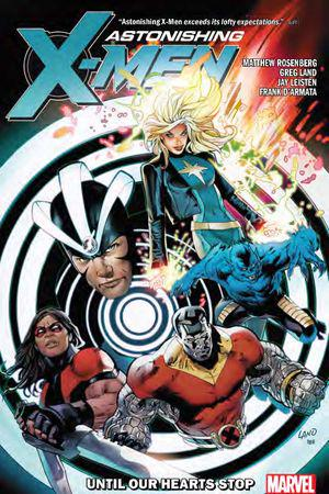 Astonishing X-Men By Matthew Rosenberg: Until Our Hearts Stop (Trade Paperback)