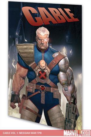 Cable Vol. 1: Messiah War (Trade Paperback)