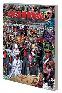 Deadpool Vol. 5: Wedding of Deadpool (Trade Paperback)
