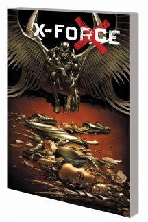 X-Force by Craig Kyle & Chris Yost: The Complete Collection (Trade Paperback)