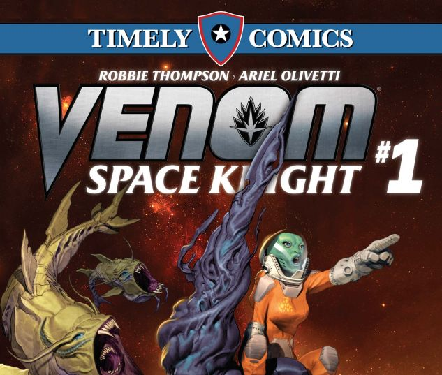 TIMELY_COMICS_VENOM_SPACE_KNIGHT_2016_1
