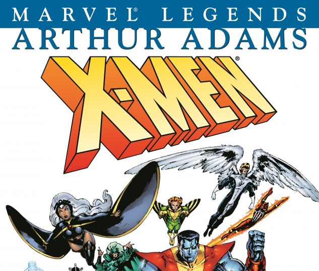 X-Men Legends Vol. III: Arthur Adams Book I TPB 0 cover