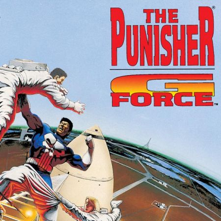 The Punisher: G-Force (1992-2017)
