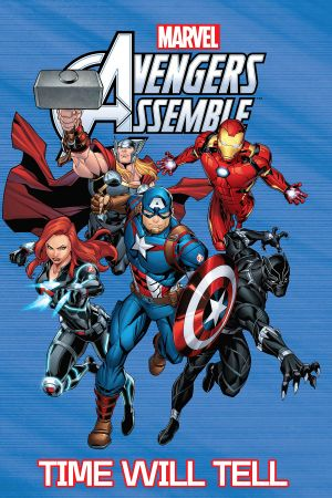 Avengers Assemble: Time Will Tell (Trade Paperback)
