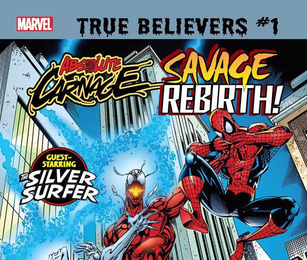 TRUE BELIEVERS: ABSOLUTE CARNAGE - SAVAGE REBIRTH 1 #1