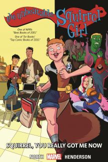 The Unbeatable Squirrel Girl Vol. 3: Squirrel, You Really Got Me Now (Trade Paperback)