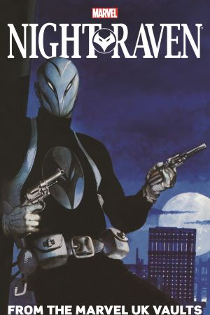 NIGHT RAVEN: FROM THE MARVEL UK VAULTS TPB (Trade Paperback)